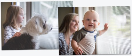 Two images in a collage, the first with a girl and her dog looking through the window with blinds on the inside, and another showing a mother with her baby playing against the glass and not harming the blinds.
